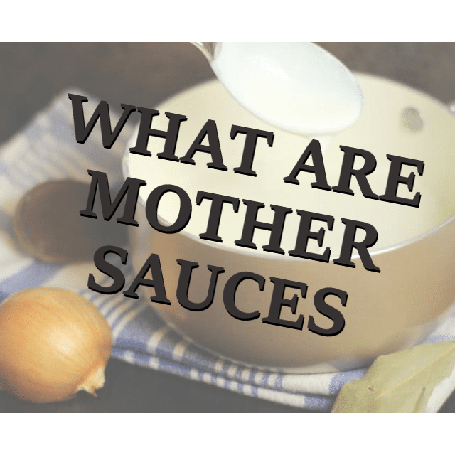 What Are Mother Sauces